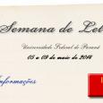 De 02 de abril a 04 de maio estarão abertas as inscrições para a edição 2014 da Semana de Letras, promovida pelo Colegiado e Coordenação do Curso de Letras, que […]